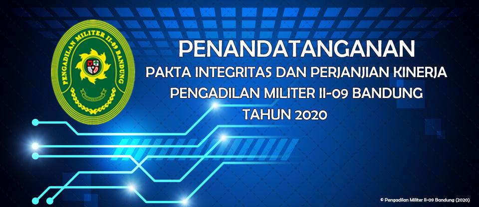 PENDATANGANAN PAKTA INTEGRITAS DAN PERJANJIAN KINERJA TAHUN 2020 PENGADDILAN MILITER II-09 BANDUNG