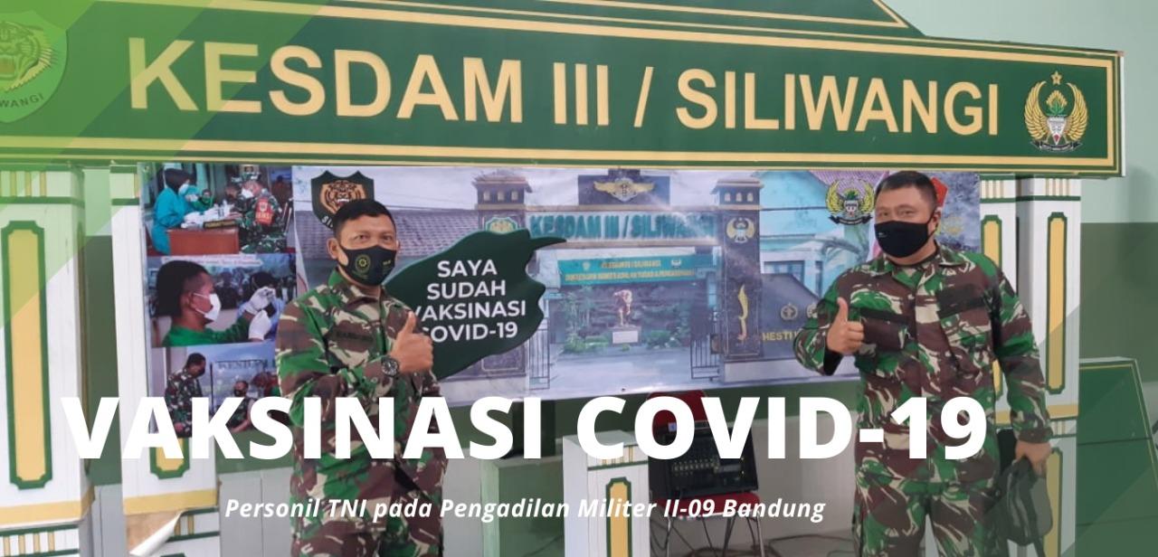 VAKSINASI COVID-19 TAHAP II ANGGOTA TNI DILMIL II-09 BANDUNG