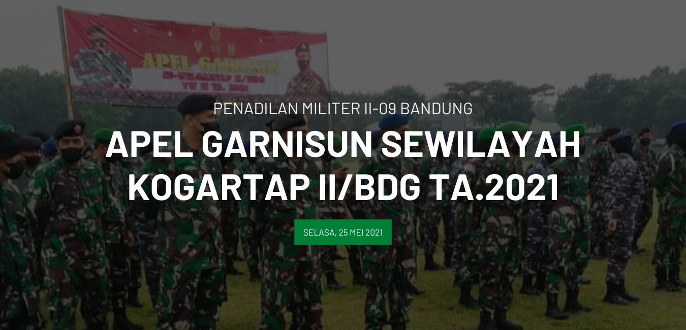 APEL GARNISUN SEWILAYAH KOGARTAP II/BDG
