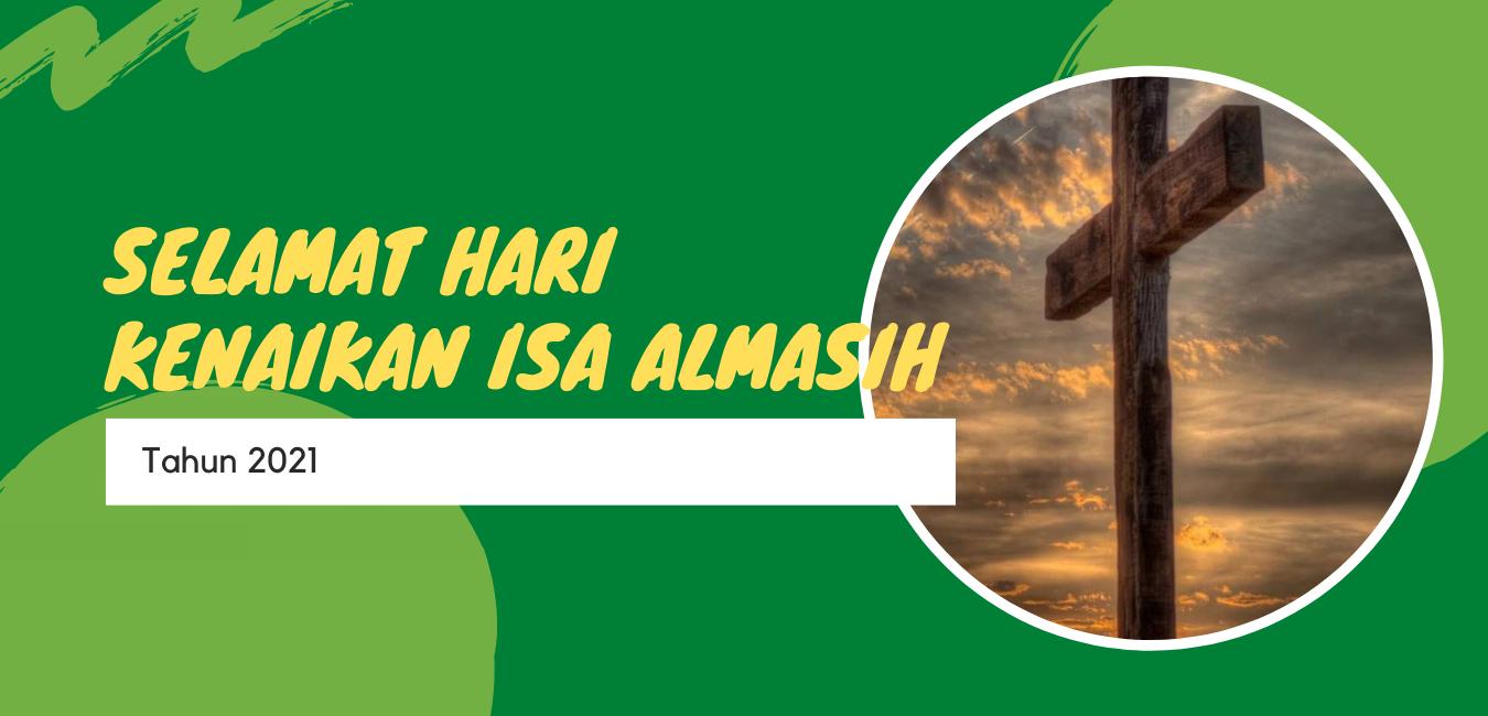 SELAMAT HARI KENAIKAN ISA AL-MASIH