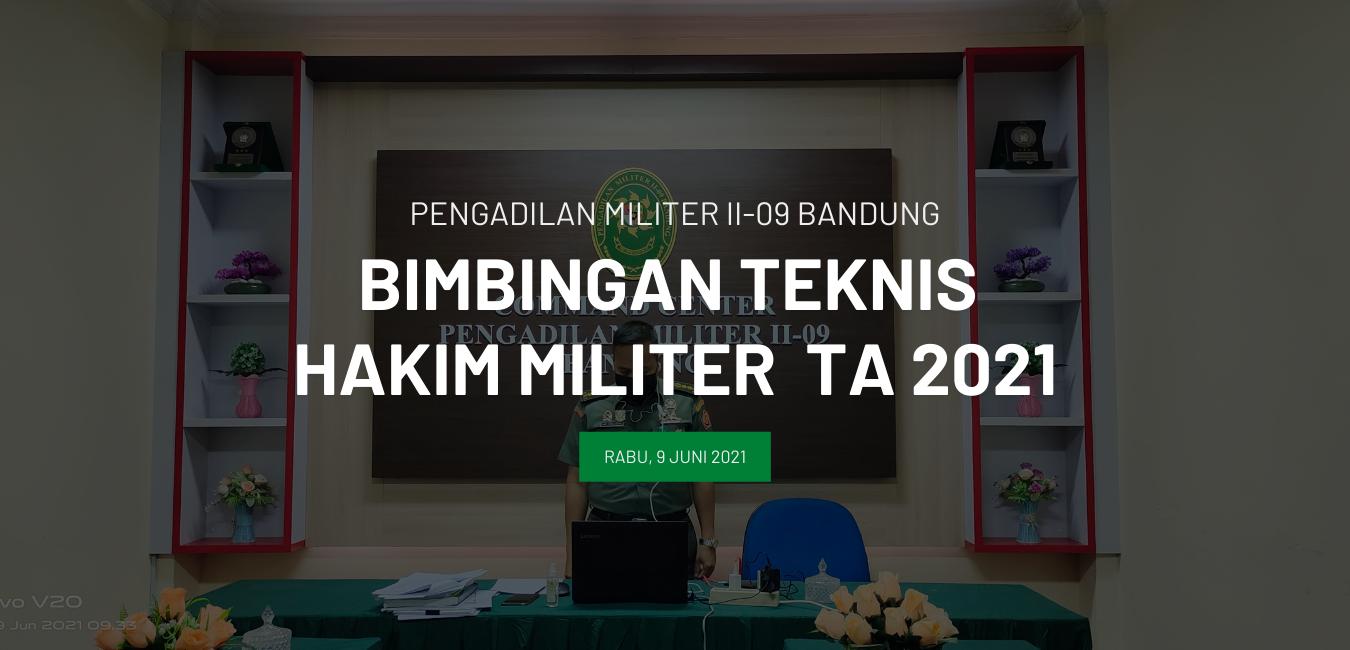 BIMBINGAN TEKNIS HAKIM MILITER TA 2021