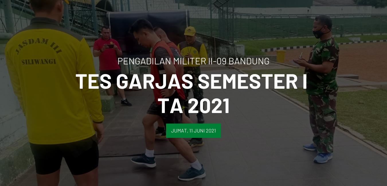 TES GARJAS SEMESTER I TA 2021 PERSONIL TNI DILMIL II-09 BANDUNG