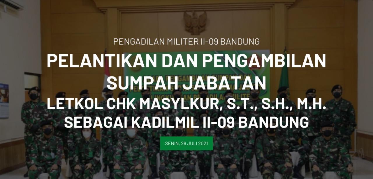 Kegiatan Serah Terima, Pelantikan dan Pengambilan Sumpah Jabatan Wakadilmilti dan Kadilmil di Lingkungan Peradilan Militer oleh Kadilmiltama
