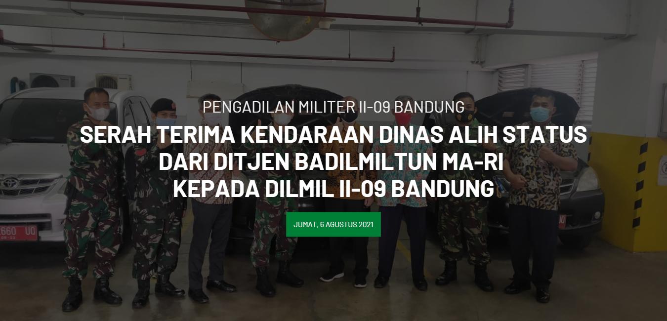SERAH TERIMA KENDARAAN DINAS ALIH STATUS DARI DITJEN BADILMILTUN MARI KEPADA DILMIL II-09 BANDUNG