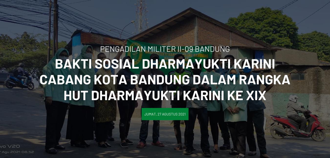 BAKTI SOSIAL DHARMAYUKTI KARINI CABANG KOTA BANDUNG DALAM RANGKA HUT DHARMAYUKTI KARINI KE XIX