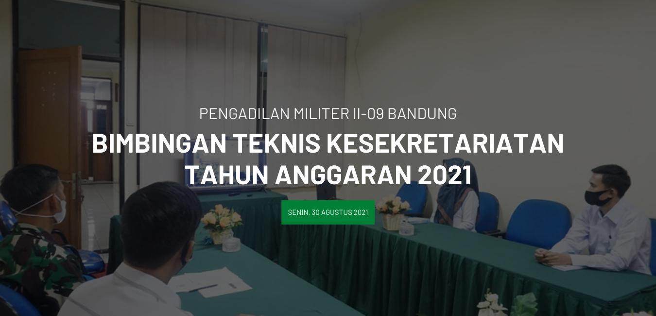 BIMBINGAN TEKNIS KESEKRETARIATAN  TA 2021