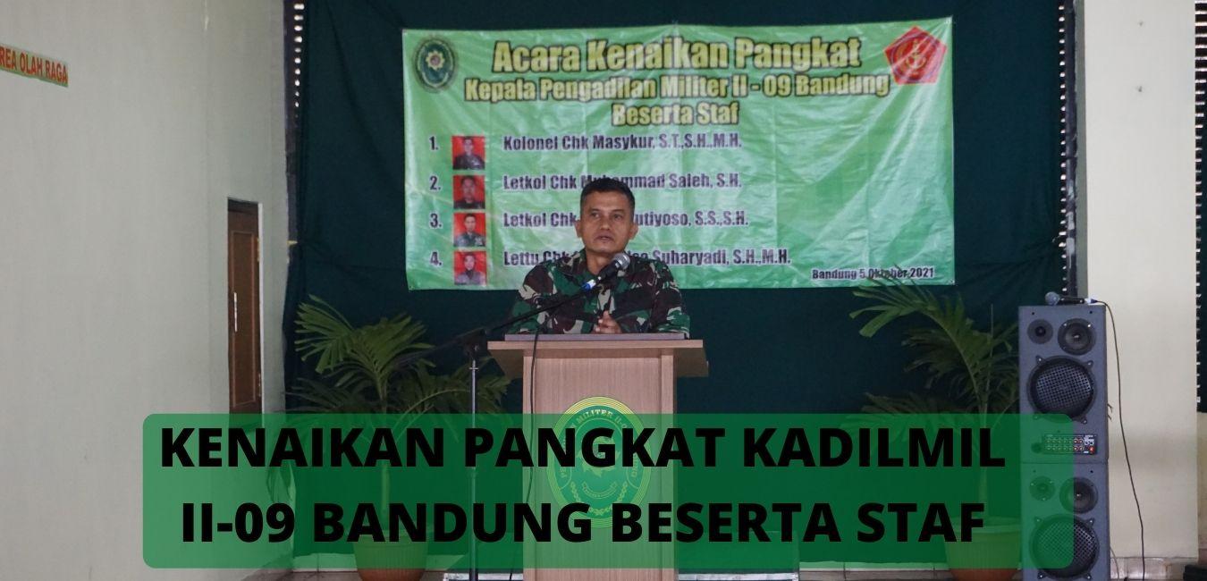 KENAIKAN PANGKAT KADILMIL II-09 BANDUNG BESERTA STAF